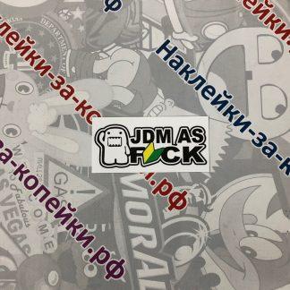 Наклейка на автомобиль. jdm as fuck. домокун. япония. ждм